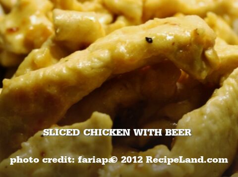 Sliced Chicken with Beer