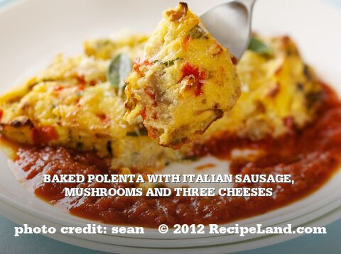 Baked Polenta with Italian Sausage, Mushrooms and Three Cheeses