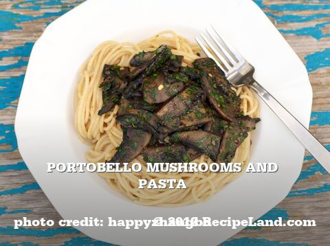Portobello Mushrooms and Pasta