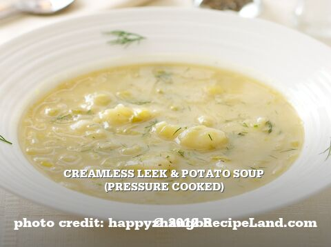 Creamy Leek And Potato Soup (Pressure Cooked)