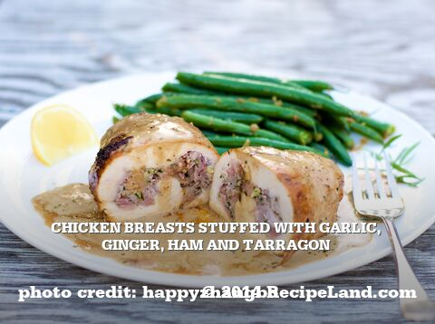 Chicken Breasts Stuffed with Garlic, Ginger, Ham and Tarragon