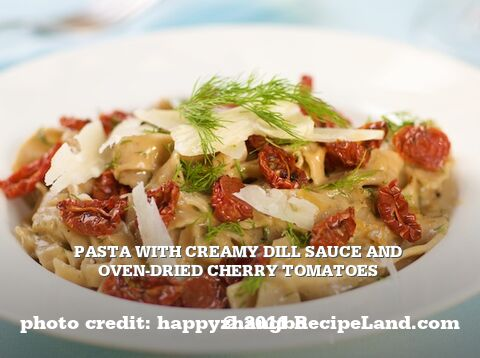 Pasta with Creamy Dill Sauce and Oven-Dried Cherry Tomatoes