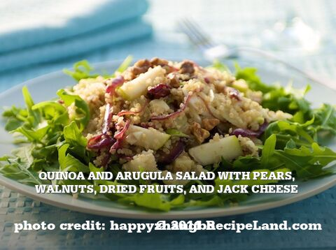 Quinoa and Arugula Salad with Pears, Walnuts, Dried Fruits, and Jack Cheese