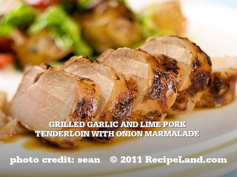 Grilled Garlic and Lime Pork Tenderloin with Onion Marmalade